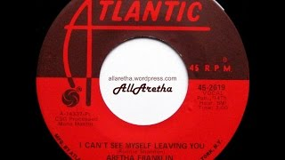 """Aretha Franklin - I Can't See Myself Leaving You / Gentle On My Mind - 7"""" - 1969"""