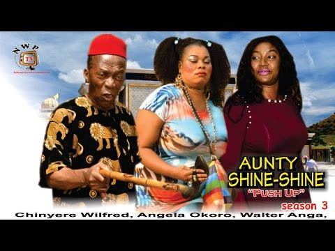 Aunty Shine Shine season 3 -  2016 Latest Nigerian Nollywood Movie