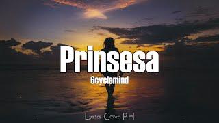6cyclemind - Prinsesa (Lyrics)