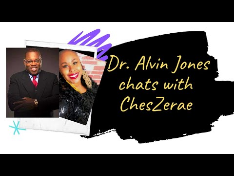 Cheszerae Chats with Dr. Alvin Jones
