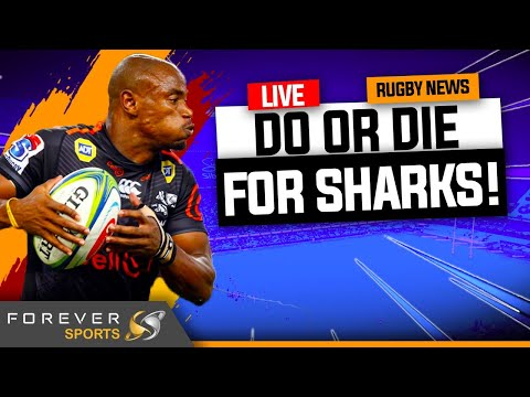 DO OR DIE FOR SHARKS!   Rugby News Live   Forever Rugby