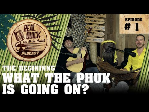 EP #1 – What The Phuk Is Going On?!? – The Real Quick With Mike Swick Podcast