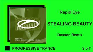 Rapid Eye - Stealing Beauty (Daxson Extended Remix) [A state of Trance]