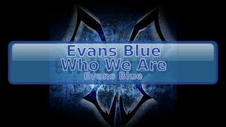 Evans Blue - Who We Are [HD HQ]