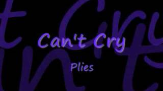 Can't Cry - Plies