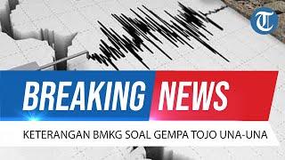 BREAKING NEWS: Konferensi Pers BMKG soal Gempa M6,5 di Tojo Una-Una Sulawesi Tengah