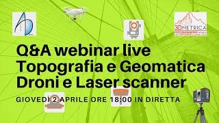 Rilievi in Topografia - Geomatica - Droni - Laser scanner (aprile 2020)
