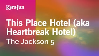 Karaoke This Place Hotel (aka Heartbreak Hotel) - The Jackson 5 *