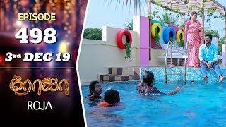 ROJA Serial | Episode 498 | 3rd Dec 2019 | Priyanka | SibbuSuryan | SunTV Serial |Saregama TVShows