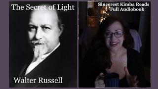 Secret of Light Audiobook, Walter Russell Sincerest Kimba
