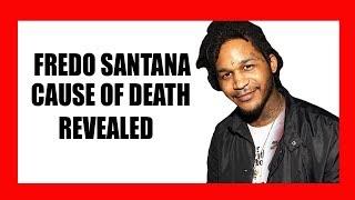 Fredo Santana Cause of Death Revealed