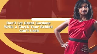 Don't Let Grant Cardone Write a Check Your Behind Can't Cash