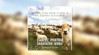 Mentol x DJ DARK x Paul B vs George Nicolescu - Cantec Pentru Sanatatea Ierbii