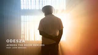ODESZA Across The Room feat Leon Bridges Tycho Remix Video