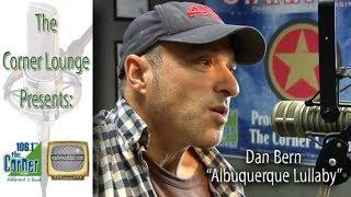 "The Corner Lounge: Dan Bern, ""Albuquerque Lullaby"""