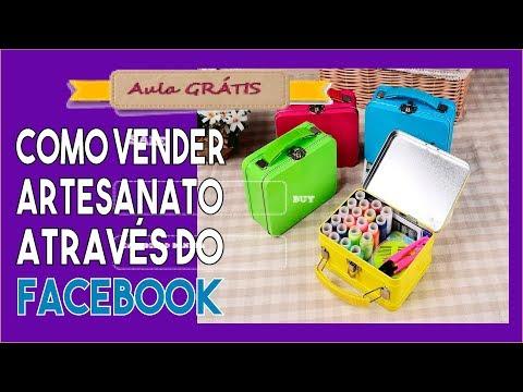 Como Vender Artesanato Através do Facebook - Aula Grátis
