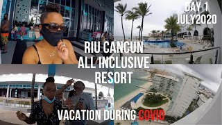 Riu Cancun All Inclusive Resort | July 2020 | Cancun Vacation | During Covid | Vlog Day 1