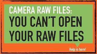 Your problem: You can't open your camera raw files. Here's how.