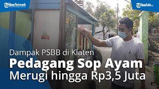 Dampak PSBB di Klaten, Pedagang Sop Ayam Mengaku Merugi hingga Rp3,5 per Malam