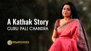 Life and Kathak with Guru Pali Chandra