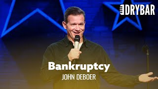Bankruptcy Is The Best Thing You'll Ever Do. John DeBoer