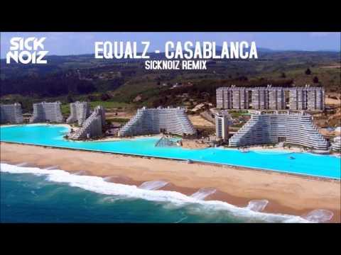 Equalz - Casablanca (Sicknoiz Remix)