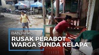Rumah Warga Dekat Sunda Kelapa Kemasukan Rob, Perabotan dan Barang Elektronik Terendam Air