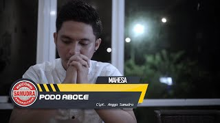 Lagu Mahesa Podo Abote