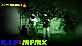 R.i.p Mpmx,d34d Sigan De Sapos