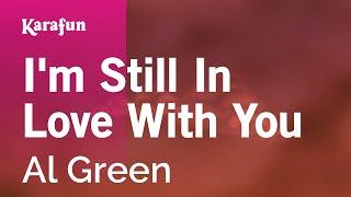 Karaoke I'm Still In Love With You - Al Green *