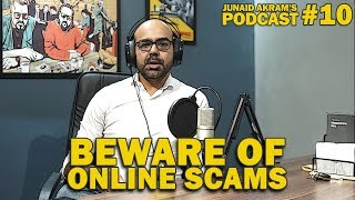 Beware of Online Scams | Junaid Akram's Podcast #10