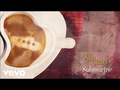 Bob James - Submarine (audio) online metal music video by BOB JAMES