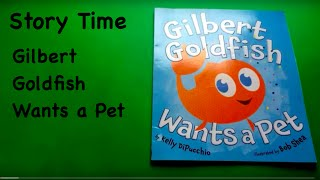 Story Time: Gilbert Goldfish Wants a Pet