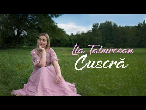 Lia Taburcean – Cuscra Video