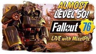 DING, LEVEL 50! - Official Launch /w MixelPlx - Fallout 76 LIVE🔴