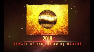Bitcoin 2018 CYCLE - BEWARE the following MONTHS