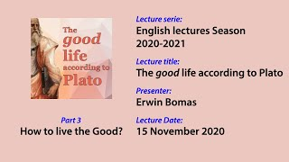 The good life according to Plato (3/3): How to live the Good?