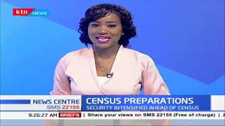 Preparations for the national census picks in Nakuru as security intensifies ahead of the processes
