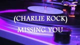 LATIN FREESTYLE CHARLIE ROCK - MISSING YOU