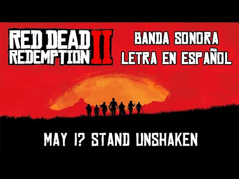 MAY I? STAND UNSHAKEN | BANDA SONORA SUBTITULADA | RED DEAD REDEMPTION 2
