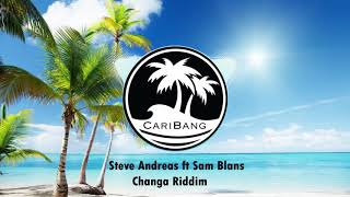Steve Andreas Ft Sam Blans   Changa Riddim