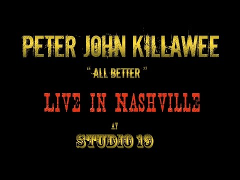 "Peter John Killawee ""All Better"""