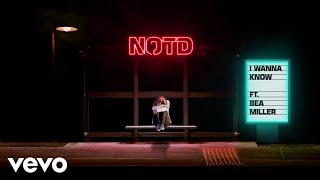 NOTD, Bea Miller   I Wanna Know (Audio) Ft. Bea Miller