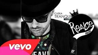 "Tranquila - Cheka ►NEW ® REGGAETON 2015◄ ""EXITO © 2015"""