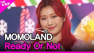 MOMOLAND, Ready Or Not (모모랜드, Ready Or Not) [THE SHOW 201215]