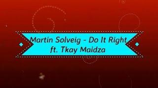 Martin Solveig - Do It Right (ft  Tkay Maidza) Karaoke No Vocal