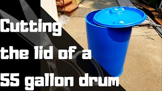 How to cut the lid off of a 55 gallon drum (Hybrid aquaponic system)
