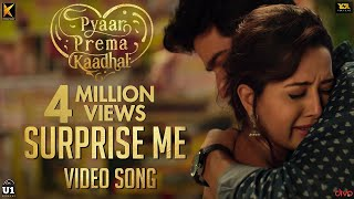 Surprise Me (Video Song) | Pyaar Prema Kaadhal | Harish Kalyan, Raiza | Yuvan Shankar Raja | Elan