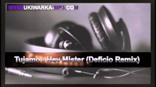 Tujamo   Hey Mister Deficio Remix - FREE DOWNLOAD