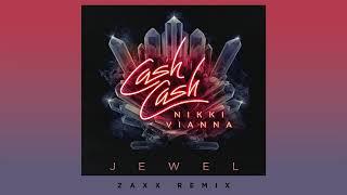 Cash Cash - Jewel (feat. Nikki Vianna) [ZAXX Remix]